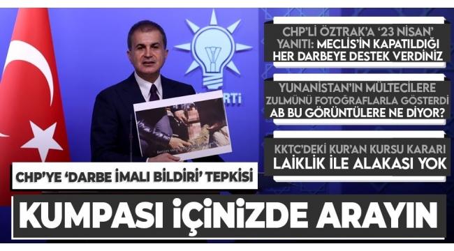 AK Parti Sözcüsü Ömer Çelik'ten MYK sonrası flaş açıklama! CHP Meclis'in kapatıldığı darbeye destek verdi