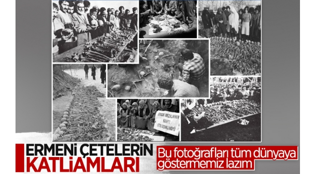 Bilimsel kazılarla Ermeni çetelerinin katliamları