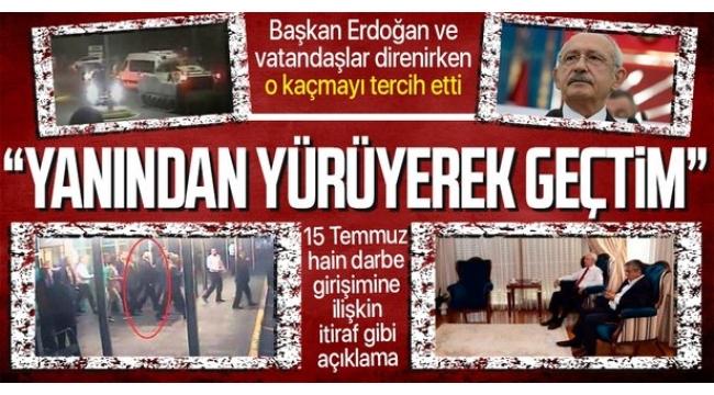 CHP Genel Başkanı Kılıçdaroğlu'ndan itiraf gibi açıklama! Çelişkili 15 Temmuz cevabı.
