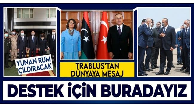 Dışişleri Bakanı Mevlüt Çavuşoğlu'ndan Libya'da önemli mesaj: Desteğimizi göstermek içinTrablus'tayız