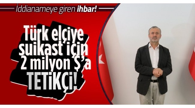FETÖ'cü Orhan İnandı Türk elçiyi öldürmek için 2 milyon $'a tetikçi tuttu