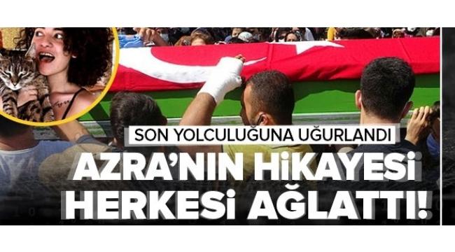 Vahşice öldürülen Azra Gülendam Haytaoğlu'na acı veda! Azra'nın hikayesi herkesi ağlattı
